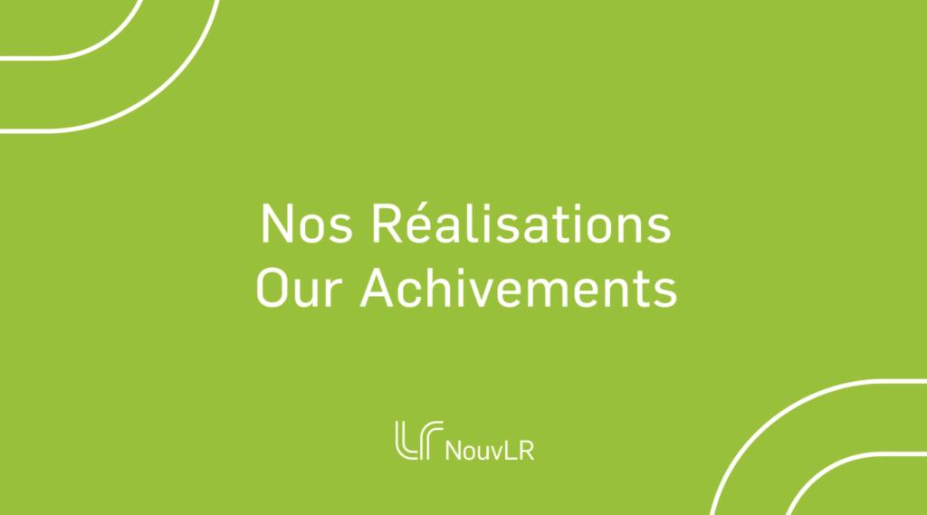 Nos réalisations/Our Achivements