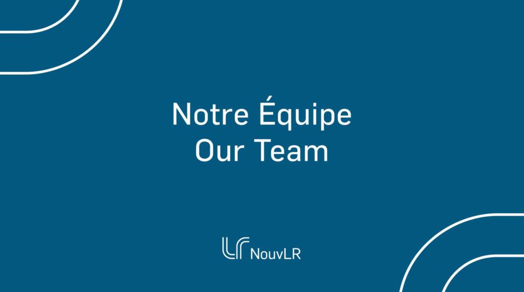 Notre équipe/Our team